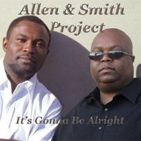 It's Gonna Be Alright — The Allen & Smith Project