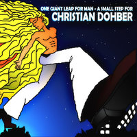 One Giant Leap for Man - a Small Step for Christian Dohber — Christian Dohber