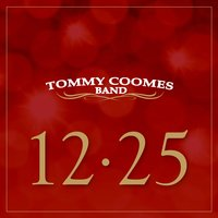 12.25 — Tommy Coomes Band