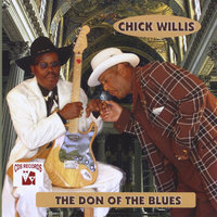 The Don of the Blues — Chick Willis