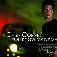 You Know My Name — Chris Cornell