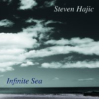 Infinite Sea — Steven Hajic