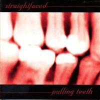 Pulling Teeth — Straight Faced