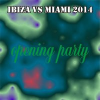 Ibiza vs Miami 2014: Opening Party — сборник