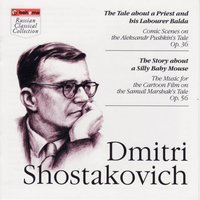 Shostakovich. The Tale about a Priest and his Labourer Balda; The Story about a Silly Baby Mouse — сборник