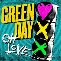 Oh Love — Green Day
