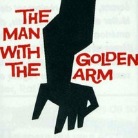 The Man with the Golden Arm — Elmer Bernstein, Shorty Rodgers & His Giants