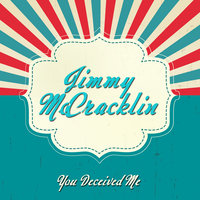 You Deceived Me — Jimmy McCracklin