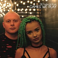 Games We Play — DJ Ginjar & Hope