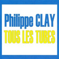 Tous les tubes — Philippe Clay