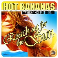reach out of the sun — Hot Bananas, Rachele Dione