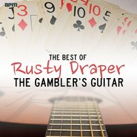 The Gamblers Guitar - The Best of Rusty Draper — Rusty Draper