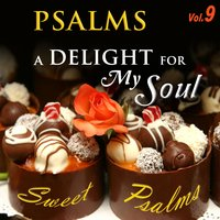 Psalms, A Delight for My Soul, Vol. 9 — David & The High Spirit