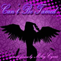 Can't Be Tamed (as made famous by Miley Cyrus) — A-Listers