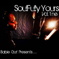 SoulFully Yours Vol.1ne: Babie Gurl Presents... — Babie Gurl