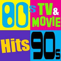 80's, 90's, 2000's TV & Movie Hits — сборник