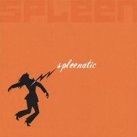 Spleenatic — Spleen