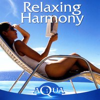 Relaxing Harmony — Various Artists Interpreted by A.M.P.