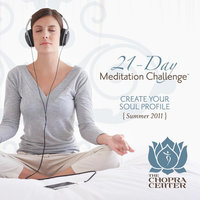 Summer 2011 Meditation Challenge: Create Your Soul Profile — Chopra Center