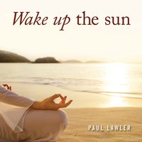 Wake up the Sun — Paul Lawler