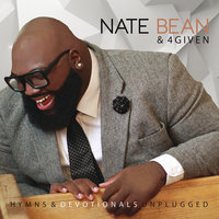 Hymns & Devotionals Unplugged — Nate Bean & 4Given