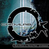 Rock Whore vs. Dance Floor - Unreleased — Chemlab