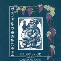 Hang Up Sorrow And Care — Maddy Prior & The Carnival Band