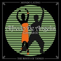 The Roots of Tango - Compadrón — Alfredo De Angelis