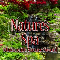 Nature's Spa (Music with Nature Sound) — Sounds of Nature White Noise for Mindfulness, Meditation and Relaxation