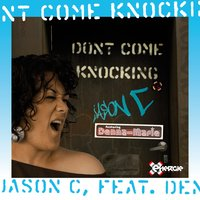 Don't Come Knocking — Jason C feat. Denna-Marie