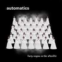 Forty Virgins in the Afterlife — Automatics