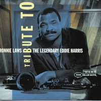 Tribute To The Legendary Eddie Harris — Ronnie Laws