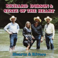 Hearts & Rivers — Richard Dobson, State Of The Heart, Richard Dobson & State Of The Heart
