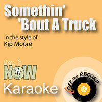 Somethin' 'Bout a Truck - Single — Off The Record, Off the Record Karaoke