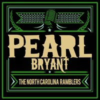 Pearl Bryant — The North Carolina Ramblers