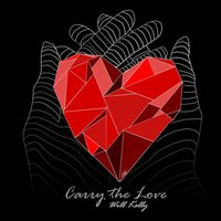 Carry the Love — Will Kelly