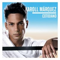 Cotidiano — Karoll Marquez