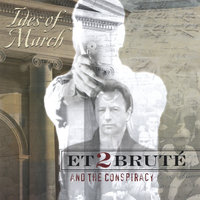 Ides Of March — Et2brute And The Conspiracy
