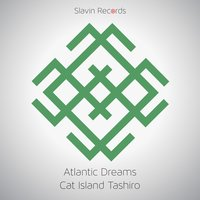 Cat Island Tashiro — Atlantic Dreams