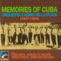Memories of Cuba — Orquesta Casino De La Playa