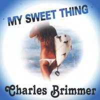 My Sweet Thing — Charles Brimmer