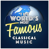 The World's Most Famous Classical Music — сборник