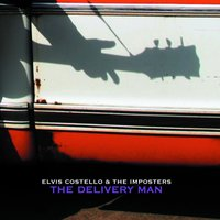 The Delivery Man — Elvis Costello & The Imposters