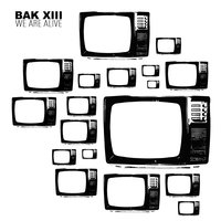 We Are Alive — BAK XIII