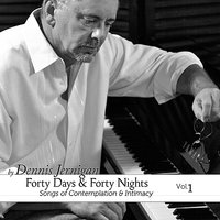 Forty Days & Forty Nights Volume One — Dennis Jernigan