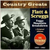 Foggy Mountain Breakdown — Lester Flatt, Earl Scruggs, The Foggy Mountain Boys