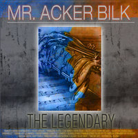 The Legendary Mr. Acker Bilk — Acker Bilk