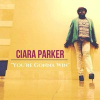 You're Gonna Win — Ciara Parker