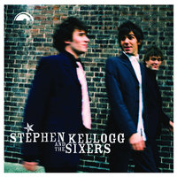 Stephen Kellogg and the Sixers — Stephen Kellogg And The Sixers