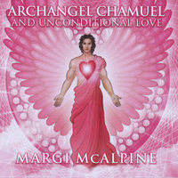 Archangel Chamuel and Unconditional Love — Margi McAlpine